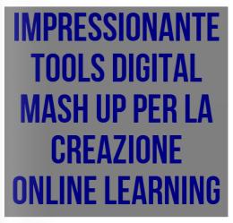 Strumenti digitali Mash Up Tools per la creazione di  Learning digitalContent