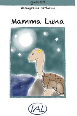 Leggere digitale: Mamma Luna, un E-book con testo e audiosincronizzato